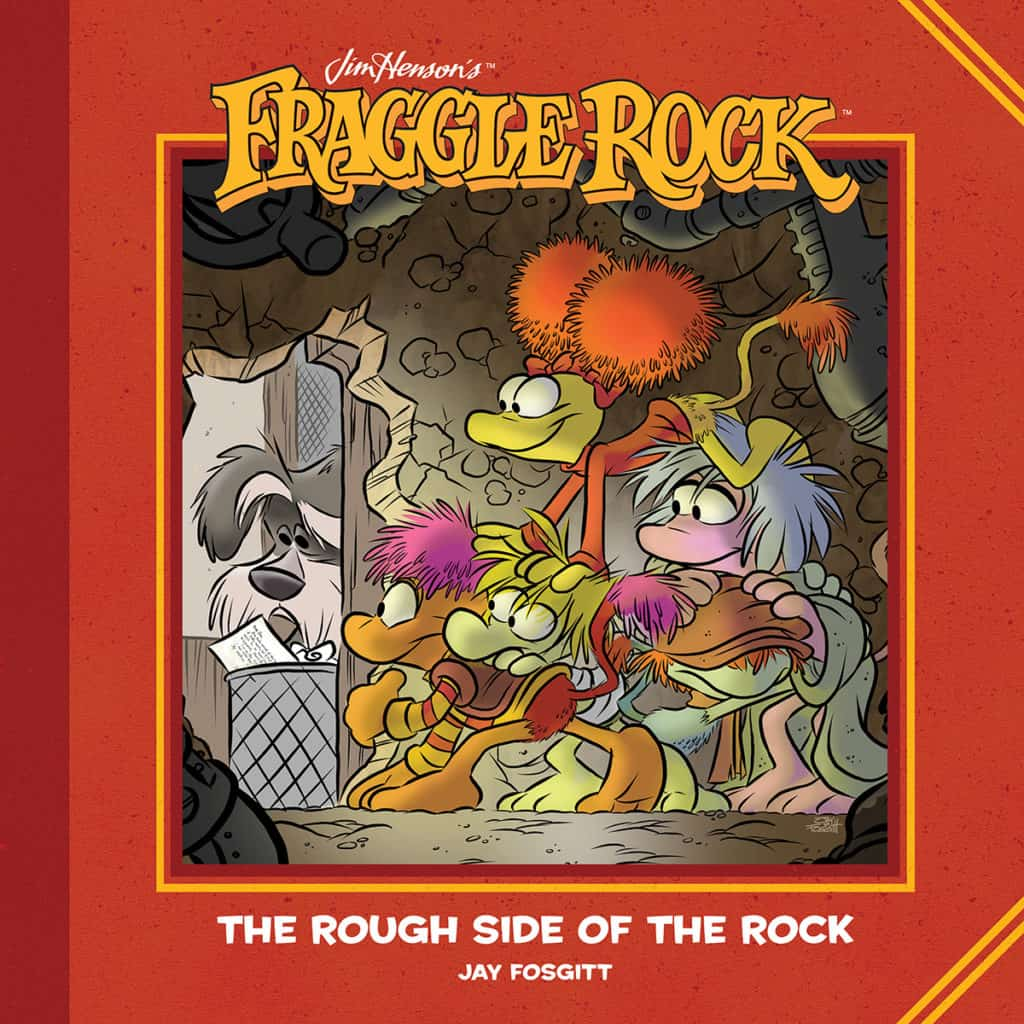 Jim Henson's Fraggle Rock: The Rough Side Of The Rock HC Cover by Jay Fosgitt