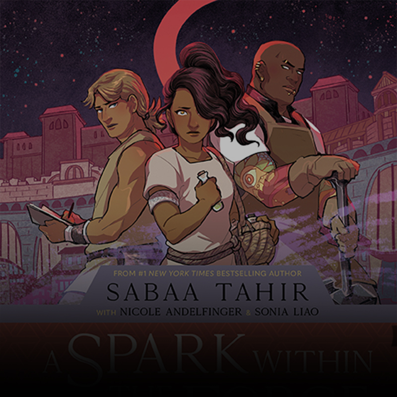A SPARK WITHIN THE FORGE: AN EMBER IN THE ASHES GRAPHIC NOVEL Announcement